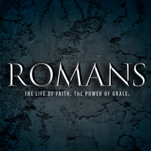 Romans: The Life of Faith. The Power of Grace.