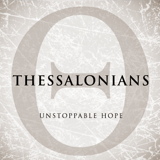 Thessalonians - Unstoppable Hope, Episode 4